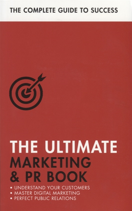 Davies E., Smith N., Salter B. The Ultimate Marketing PR Book Understand Your Customers Master Digital Marketing Perfect Public Relations public relations student s book учебник