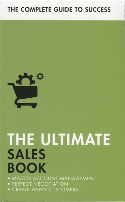Harvey C., Stewart G., Fleming P., McLanachan D. The Ultimate Sales Book Master Account Management Perfect Negotiation Create Happy Customers