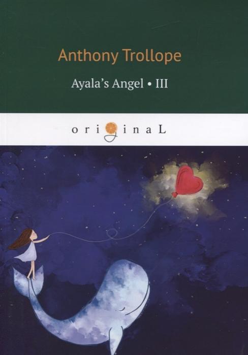 Trollope A. Ayala s Angel III