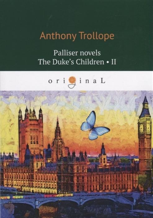 Trollope A. Palliser novels The Duke s Children II недорого
