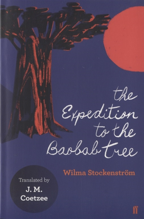 Stockenstrom W. The Expedition to the Baobab Tree the spyglass tree
