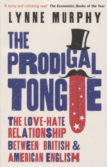 Murphy L. The Prodigal Tongue The Love-Hate Relationship Between British and American English все цены