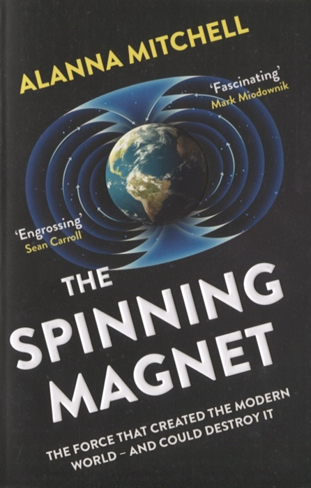 Mitchell A. The Spinning Magnet The Force That Created the Modern World and Could Destroy It pascale smets and god created the au pair