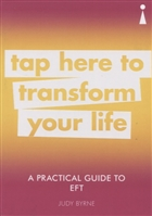 A Practical Guide to EFT. Tap Here to Transform Your Life