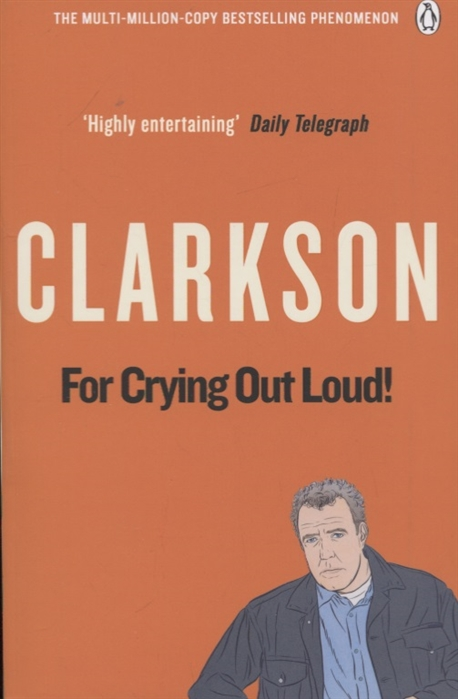 Clarkson J. For Crying Out Loud clarkson j is it really too much to ask… м clarkson