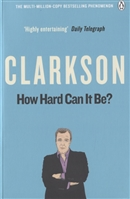 How Hard Can It Be? The World According Clarkson Volume Four