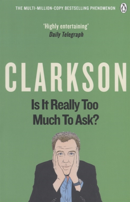 Clarkson J. Is It Really Too Much To Ask The World According to Clarkson Volume Five ezra palmer gould a critical and exegetical commentary on the gospel according to st mark volume 47 volume 850
