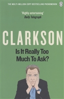 Is It Really Too Much To Ask? The World According to Clarkson Volume Five