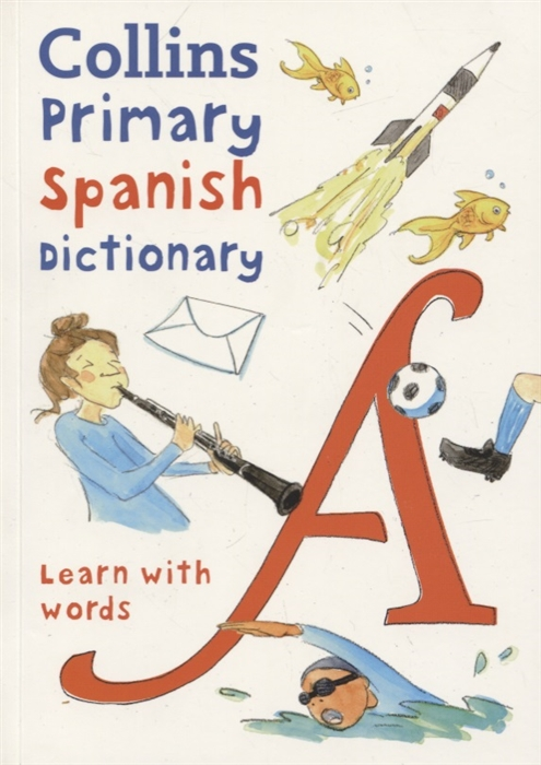 Primary Spanish Dictionary Learn with words oxford school spanish dictionary