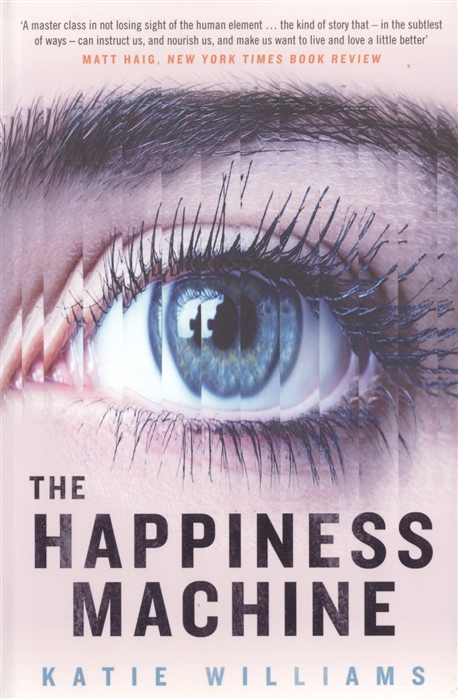 Williams K. The Happiness Machine katie williams tell the machine goodnight