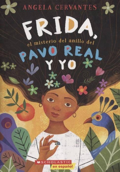 Angela Cervantes Frida el misterio del anillo del pavo real y yo arnaud l hermitte el abc del masaje