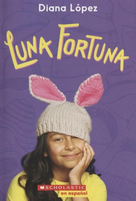 Diana Lopez Luna fortuna