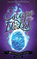 Escape from the Isle of the Lost. A Descendants Novel