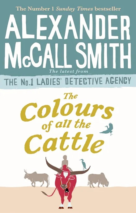Alexander McCall Smith The Colours of all the Cattle джимми смит эдди харис jimmy smith eddie harris all the way live