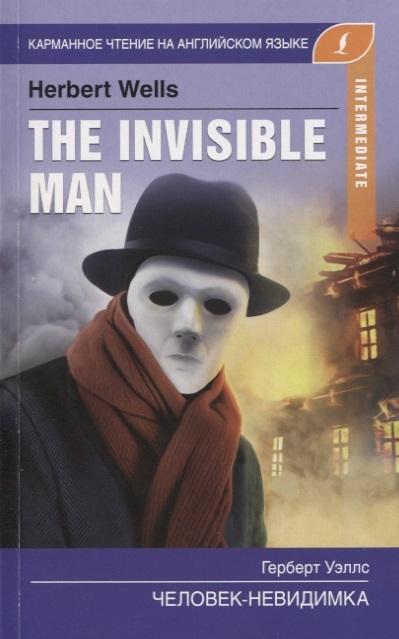 Уэллс Г. The Invisible Man Человек-невидимка Intermediate недорого