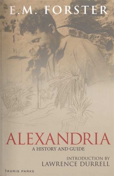 Forster E. Alexandria A History and Guide e m forster where angels fear to tread by e m forster fiction classics