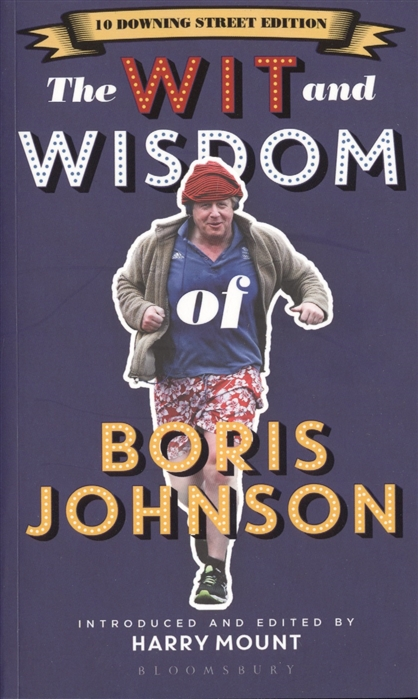 Mount H. The Wit and Wisdom of Boris Johnson