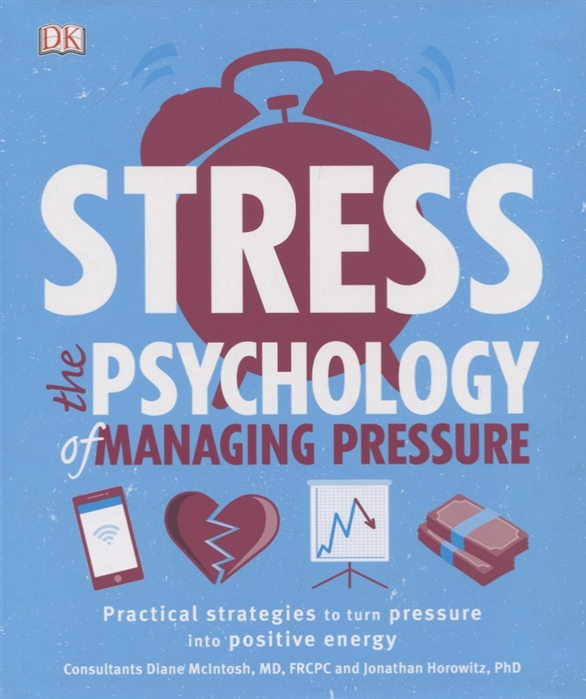 McIntosh D., Horowitz J., Kaye M. Stress The Psychology of Managing Pressure d j machale pilgrims of rayne