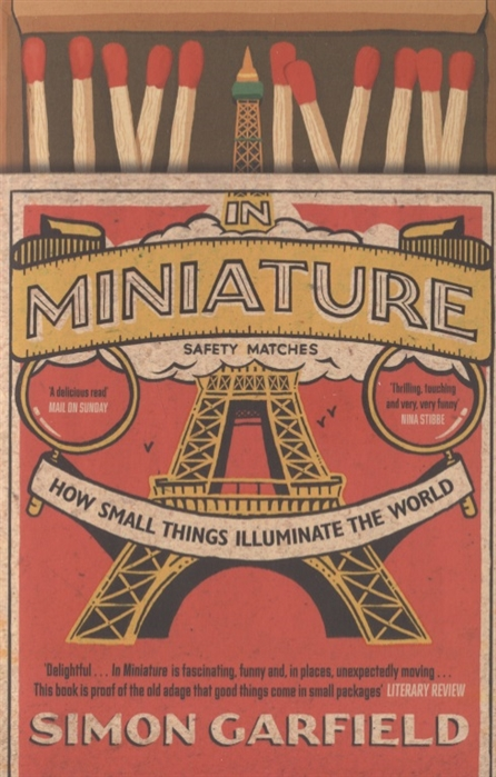 Garfield S. In Miniature How Small Things Illuminate the World james walvin slavery in small things