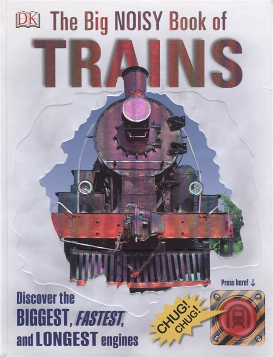 Stanford O. (ред.) The Big Noisy Book of Trains