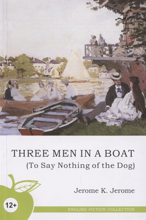 jerome k jerome three men in a boat to say nothing of the dog… Jerome J. Three Men in a Boat To Say Nothing of the Dog