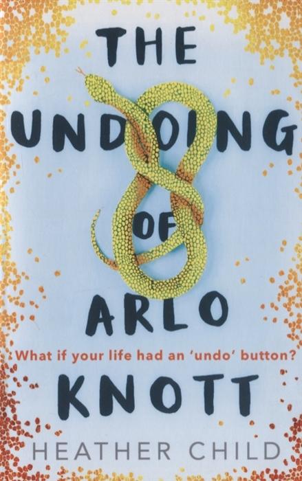 Child H. The Undoing of Arlo Knott