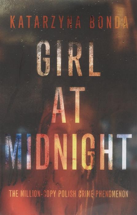 Katarzyna Bonda Girl at Midnight недорого