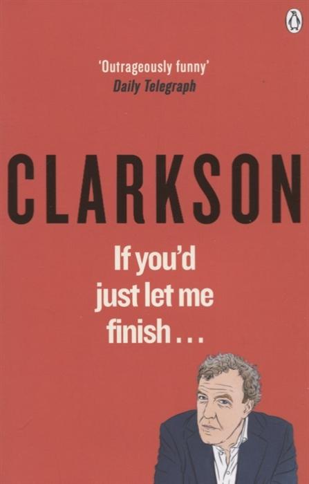 Clarkson J. If Youd Just Let Me Finish j desprez missa malheur me bat