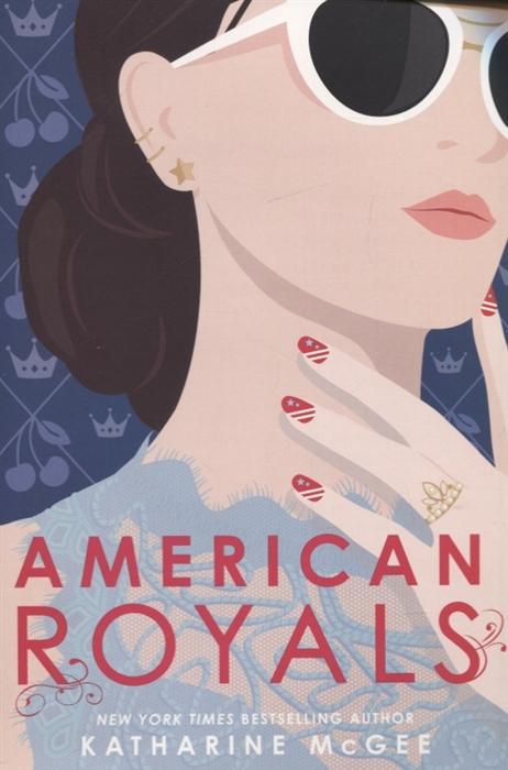 цена Mcgee K. American Royals