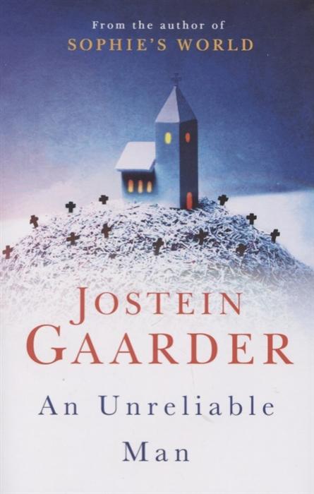 Gaarder J. An Unreliable Man