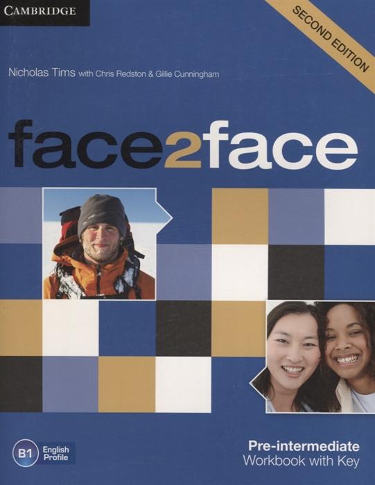 Tims N., Redston C., Cunningham G. Face2Face Pre-Intermediate B1 Workbook with key Second Edition redston c cunningham g day j face2face pre intermediate teacher s book b1 dvd