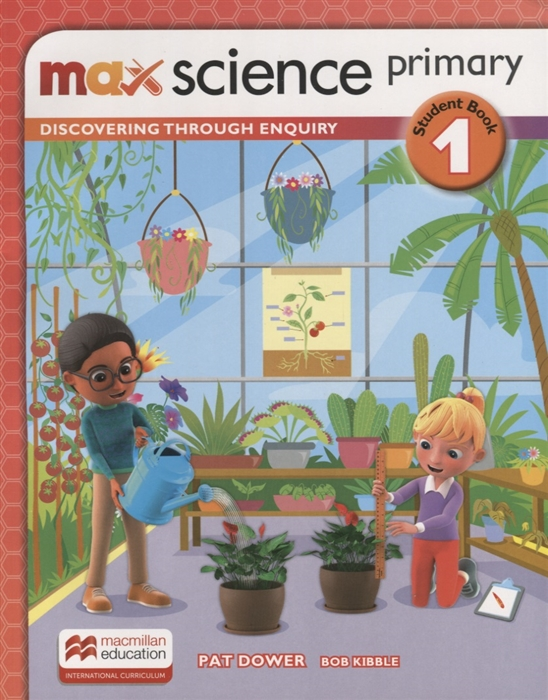 Kibble B., Dower P. Max Science primary Discovering through Enquiry Student Book 1 недорого