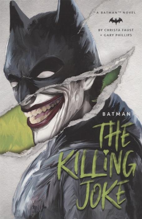 Faust Ch., Phillips G. Batman The Killing Joke killing joke london