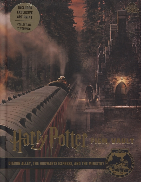 Revenson J. Harry Potter Film Vault Volume 2 Diagon Alley The Hocwarts Express and the Ministry revenson j harry potter film vault vol 1
