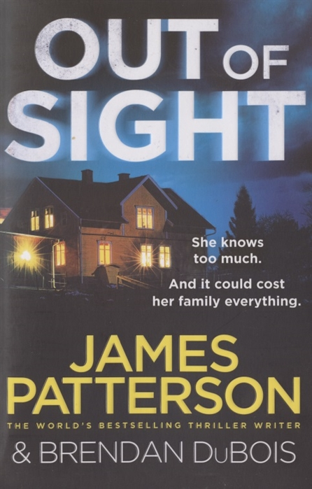 Patterson J., Dubois B. Out Of Sight patterson j the family lawyer