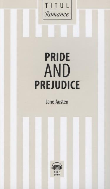 Фото - Austen J. Pride and Prejudice Гордость и предубеждение книга для чтения на английском языке остен джейн гордость и предубеждение pride and prejudice на английском языке