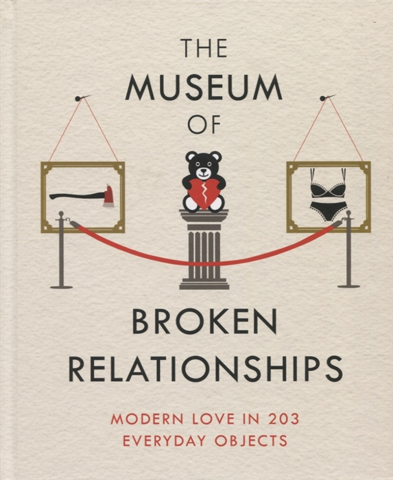Vistica O., Grubisic D. The Museum of Broken Relationships недорого