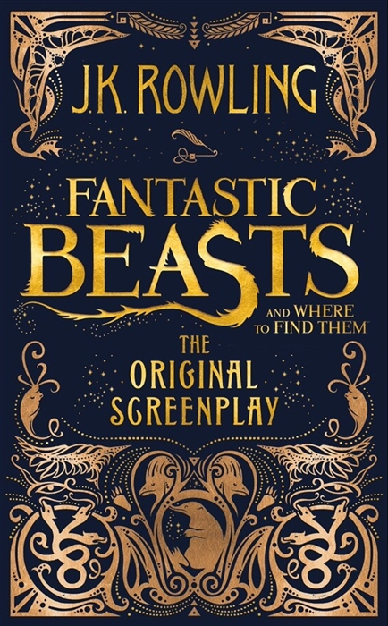 Rowling J. Fantastic Beasts and Where to Find Them The Origilal Screenplay