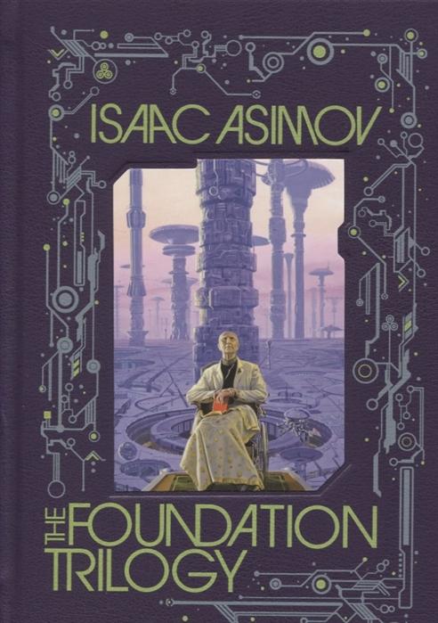 Фото - Asimov I. The Foundation Trilogy asimov i foundation and empire м asimov