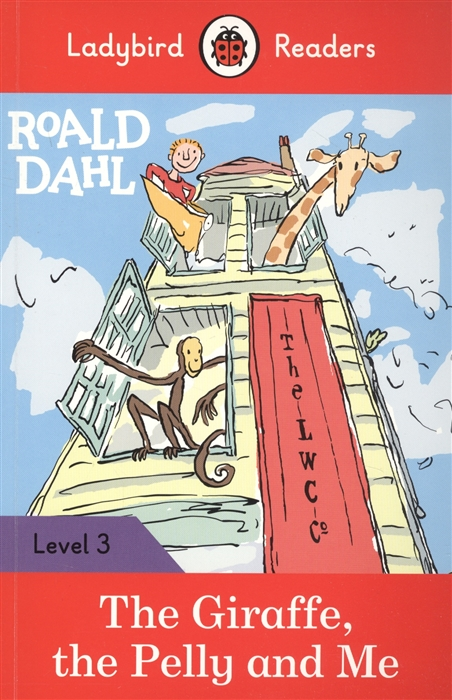 Corrall R., Morris C. Roald Dahl The Giraffe the Pelly and Me Ladybird Readers Level 3 oxlade c cars level 3