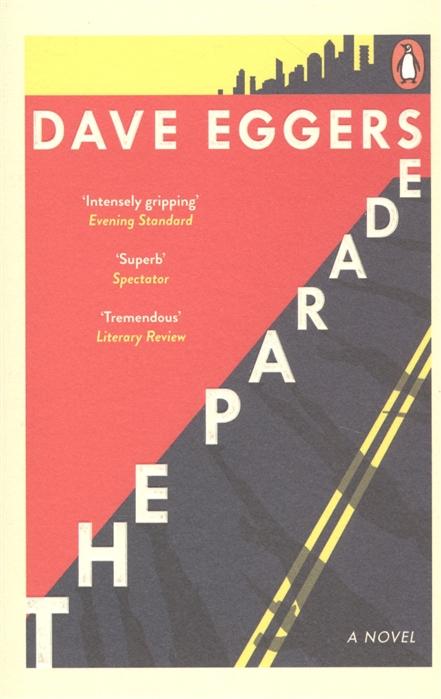 Eggers D. The Parade the surrealist parade