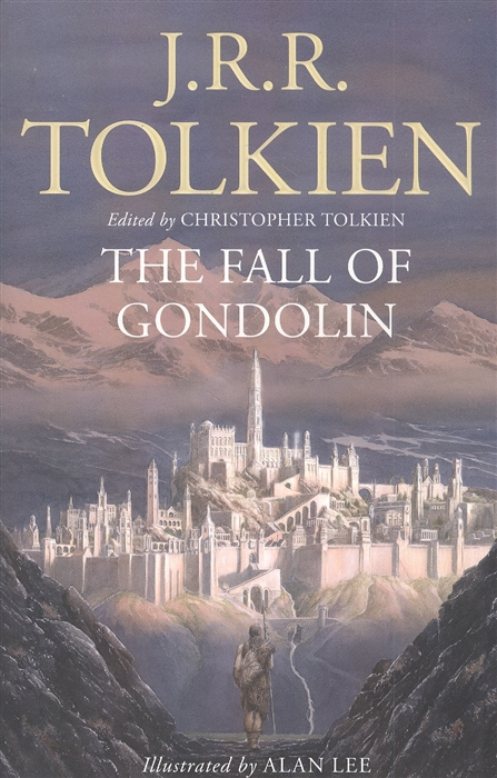 tolkien j tales from the perilous realm Tolkien J. The Fall of Gondolin