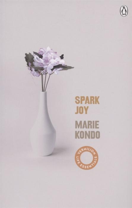 Kondo M. Spark Joy t m joy t m joy passion and pain