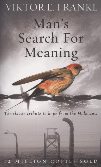 Фото - Frankl V. Man s Search For Meaning The classic tribute to hope from the Holocaust timothy pytell viktor frankl s search for meaning