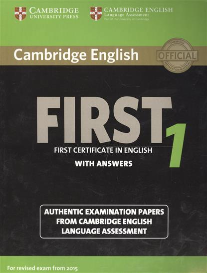 Cambridge English First 1 without Answers. First Certificate in English. Authentic Examination Papers from Cambridge English Language Assessment cambridge english key 7 student s book without answers authentic examination papers from cambridge english language assessment
