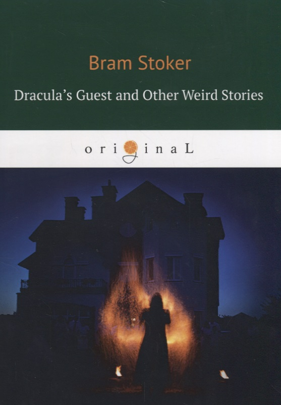 Stoker B. Dracula's Guest and Other Weird Stories