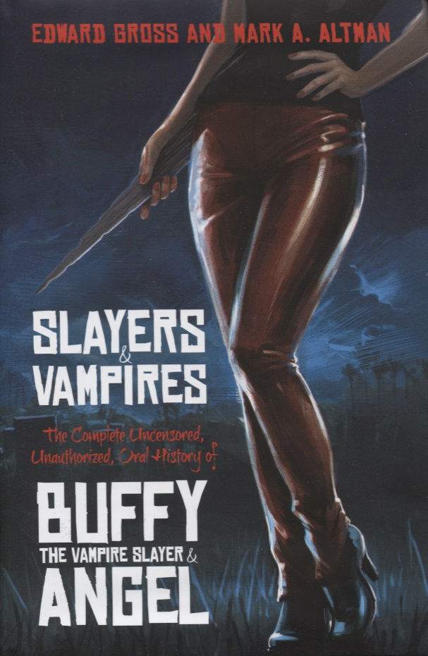 Gross E., Altman M. Slayers and Vampires. The Complete Uncensored, Unauthorized, Oral History of Buffy the Vampire Slayer & Angel twain m the complete diaries of adam and eve законченные дневники адама и евы на английском языке
