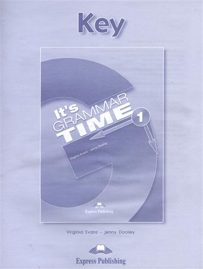Evans V., Dooley J. It's Grammar Time 1. Key evans v dooley j enterprise 2 grammar teacher s book грамматический справочник