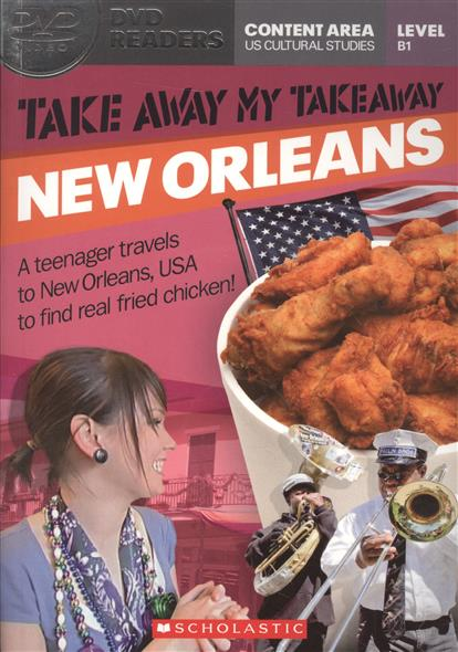 Shipton V. Take Away My Takeaway: New Orleans. Level B1 (+DVD)