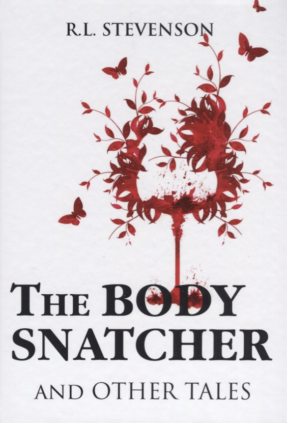 Stevenson R. The Body Snatcher and Other Tales smith and the pharaohs and other tales